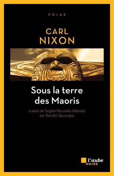 Sous la terre des maoris - Carl Nixon