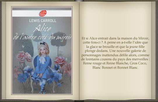 « De l'autre coté du miroir » de Lewis Carroll.