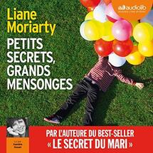 Petits secrets grands mensonges de Liane Moriarty
