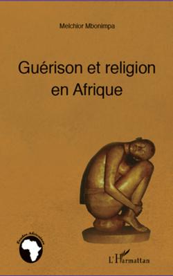 Melchior Mbonimpa, Guérison et religion en Afrique (2012)