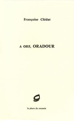 A ore, Oradour