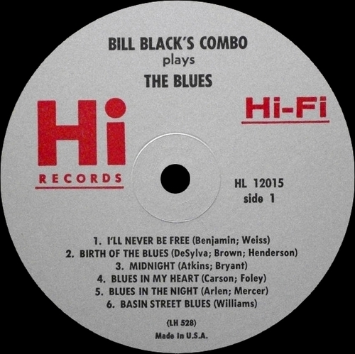 "Bill Black's Combo : Album ""  Plays The Blues "" Hi Records SHL 32015 [ US ]"