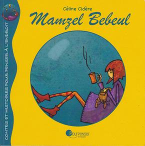 Mamzel Bebeul cultive sa bulle