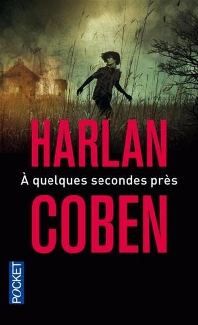 A quelques secondes près d'Harlan Coben
