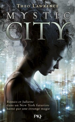 Mystic city, tome 1 : Mystic city de Theo Lawrence