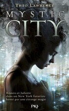 Mystic city, tome 1 de Theo Lawrence
