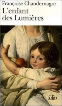 L'Enfant des Lumières ; Françoise Chandernagor