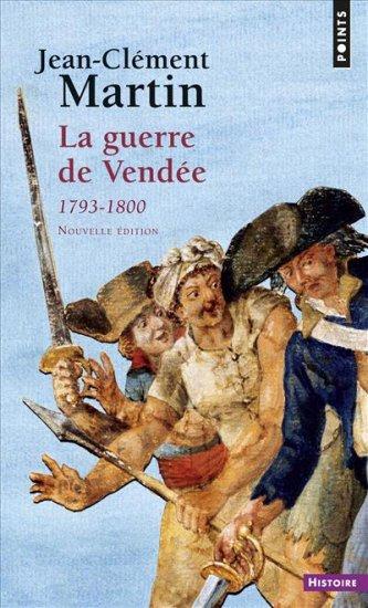 La guerre de Vendée - Jean-Clément Martin