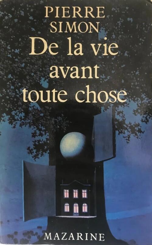 Pierre Simon - De la vie avant toute chose, autobriographie (1979)
