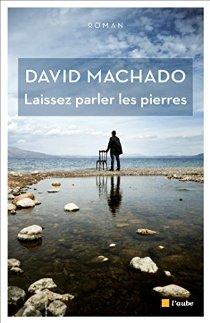 Laissez parler les pierres - David Machado -