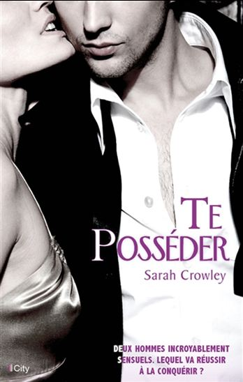 Bloguéo : Te posséder - Sarah Crowley