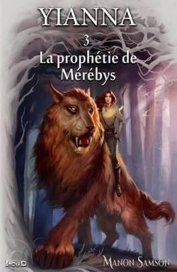 Yianna, tome 3 : La prophétie de Mérébys