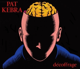 Pat Kebra - Décoffrage