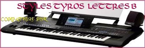 FICHIERS STYLES TYROS ET PSR LETTRE B