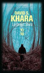 Le projet Shiro, David S. KHARA