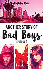 Another story of Bad Boys de Mathilde Aloha