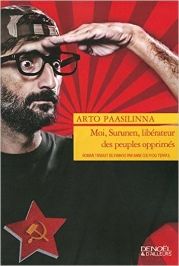 Moi, Surunen, libérateur des peuples opprimés - Arto Paasilinna