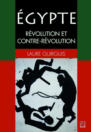 L'Égypte de la révolution à la contre-révolution, racontée, éclairée par la politologue Laure Guirguis