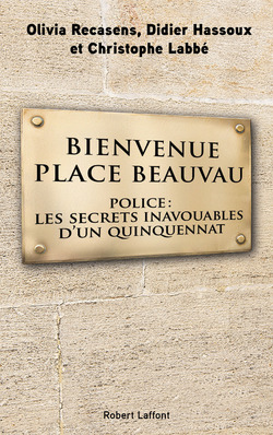 Bienvenue Place Beauvau - Olivia Recassens, Didier Hassoux, Christophe Labbé