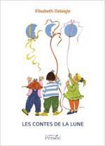 """""""Les contes de la lune"""" d'Elisabeth Delaigle."""