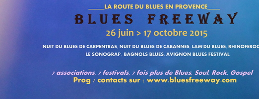 BLUES FREEWAY saison 2015 - Vivez la Route du Blues en Provence !