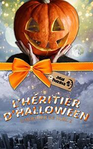 L'héritier de Noël et L'héritier d'Halloween de Johan Fournier