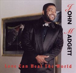 John Madgett - Love Can Heal The World - Complete CD