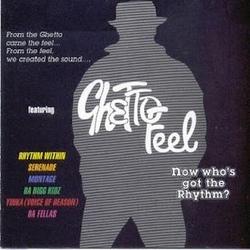 GHETTO FEEL - NOW WHO'S GOT THE RHYTHM (1993)
