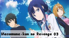 Masamune-kun no Revenge 03