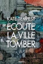 Ecoute la ville tomber, Kate TEMPEST