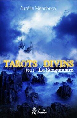 Tarots Divins : La sanguinaire d'Aurélie Mendonça
