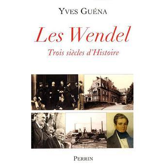 Les Wendel  -  Yves Guéna