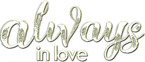 *** Always in love with you ***