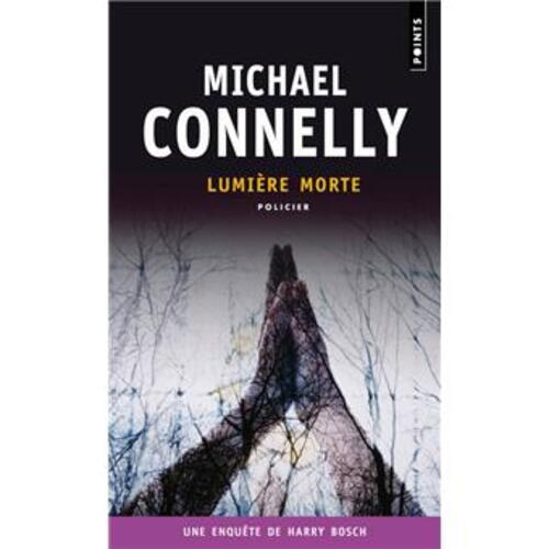 Lumière morte de Michael Connelly