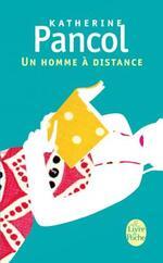 """""""Un homme à distance"""" de Katherine Pancol"""