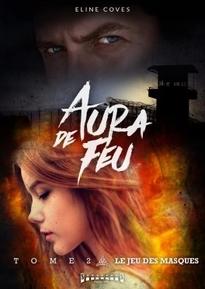 "Aura de feu, tome 2, d""Eline Coves"