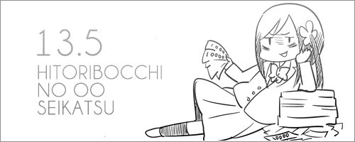 Sortie du 30/11 - Hitoribocchi no OO Seikatsu 13.5