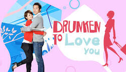 Drunken To Love You