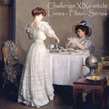 Challenge XIXe siècle Livres-Films-Séries by Danslemanoirauxlivres!