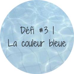 Défi #3 | La couleur bleue