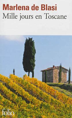 Mille jours en Toscane - Marlena De Blasi