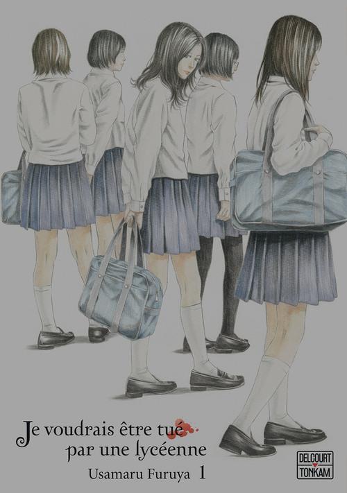 Je voudrais être tué par une lycéenne - Tome 01 - Usamaru Furuya