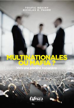Mafias et multinationales  -  Nicolas Faure  - Toufic Beainy