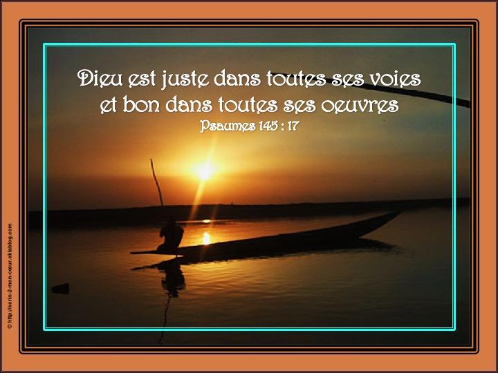 Dieu est juste et bon - Psaumes 145 : 17