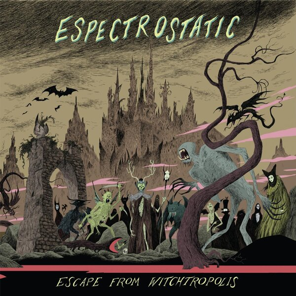 Espectrostatic - Escape from Witchtropolis (2014) [Instrumental , Indie]