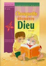 """""""Chouquette découvre Dieu"""" ; """"Les tout-petits découvrent Dieu"""""""