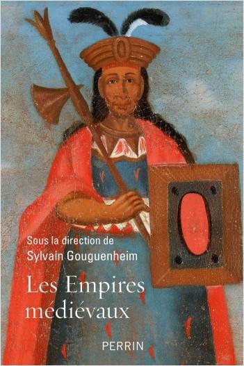 Les empire médiévaux -  Sylvain Gouguenheim