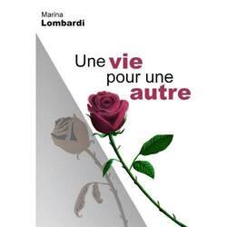 """""""Une vie pour une autre"""": de Marina Lombardi (roman écrit par une jeune femme de 17 ans!)"""