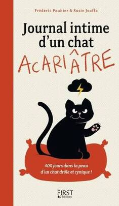 Journal intime d'un chat Acariâtre by Frédéric P. & Susie J.