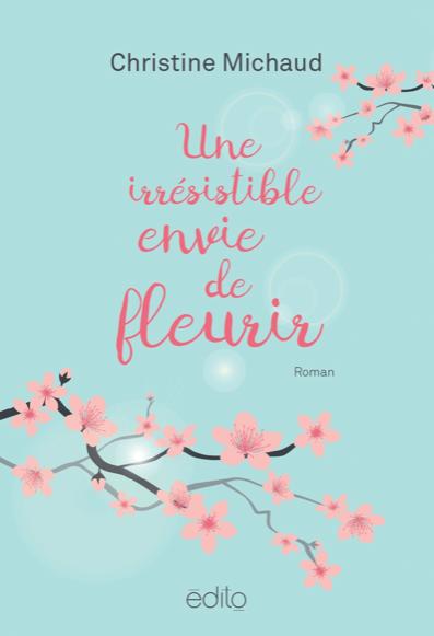 Une irrésistible envie de fleurir !